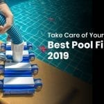 Best Pool Filter 2021: Top Picks, Reviews & Buying Guide