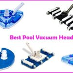 Best Pool Vacuum Heads (2021): Reviews & Buying Guide