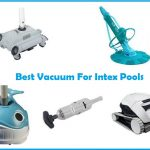 Best Vacuums for Intex Pools (2020): Top Picks, Reviews & Guide