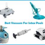 Best Vacuums for Intex Pools (2020): Top Picks, Reviews & Guide