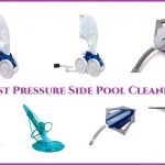 Best Pressure Side Pool Cleaners 2021: Reviews & Buying Guide